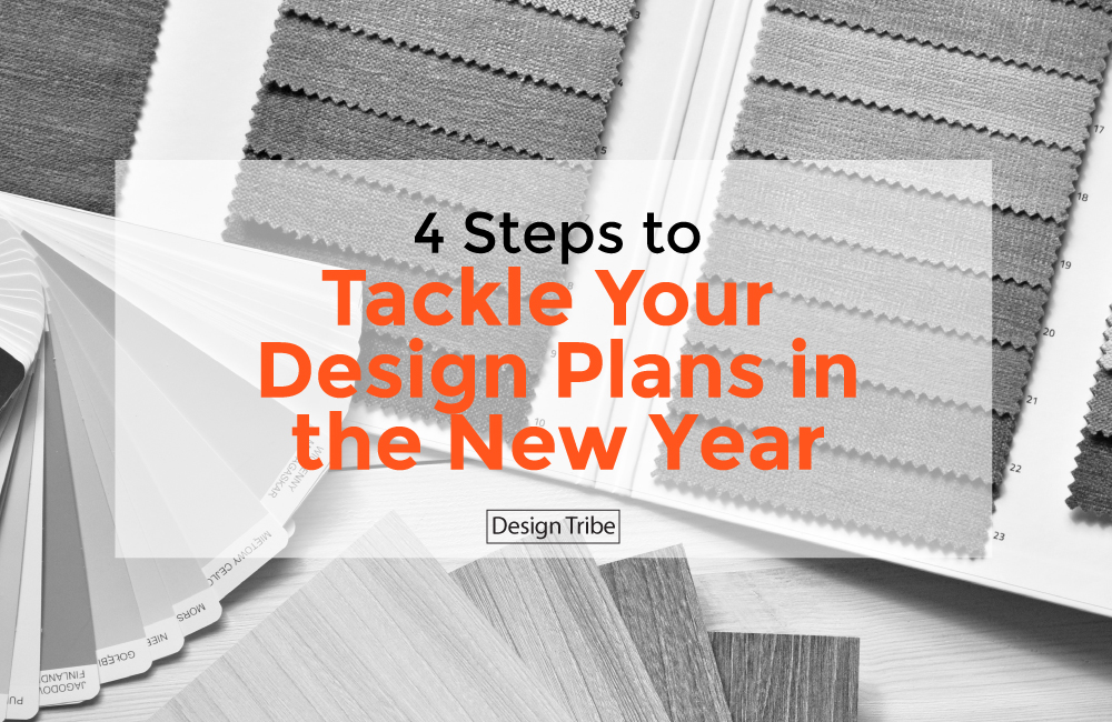 4-Steps-to-Tackle-Your-Design-Plans-in-the-New-Year-Design-Tribe-online-Interior-Design