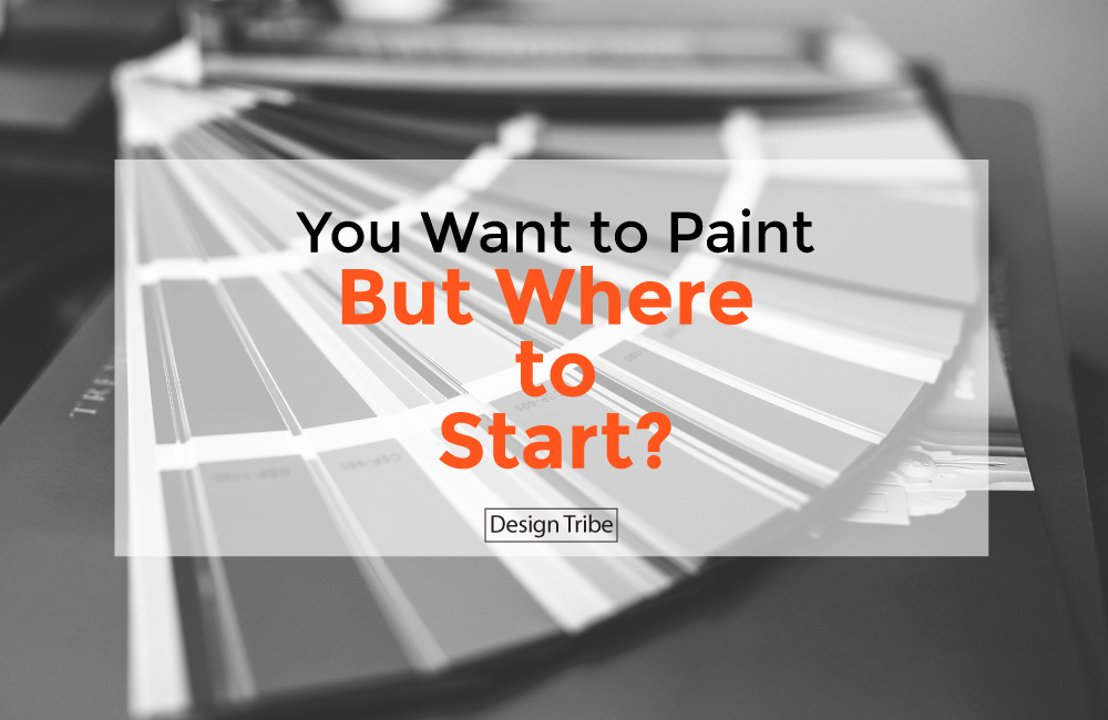 You want to paint but where to start Design Tribe Online Interior Design