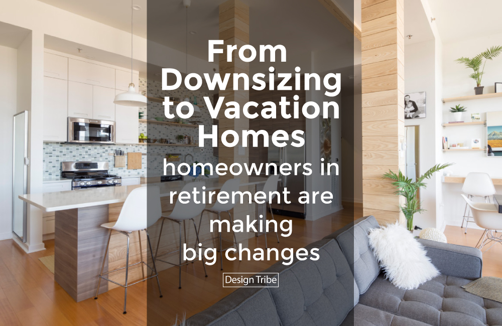 From-Downsizing-to-Vacation-homes-Homeowners-in-Retirement-are-Making-Big-Changes-Residiential-Interior-Design-Design-Tribe-Online-Design